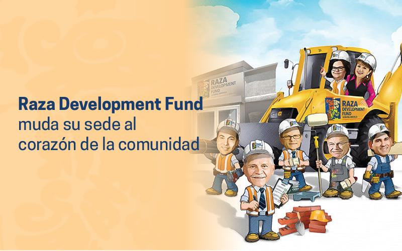 Raza Development Fund muda su sede al corazón de la comunidad